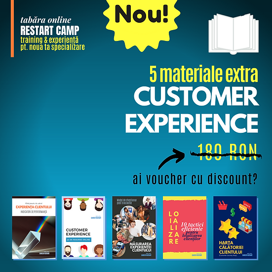 Pachet 5 materiale extra CUSTOMER EXPERIENCE