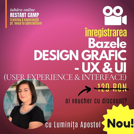 Inregistrarea video a cursului Bazele DESIGNULUI GRAFIC - UX-UI