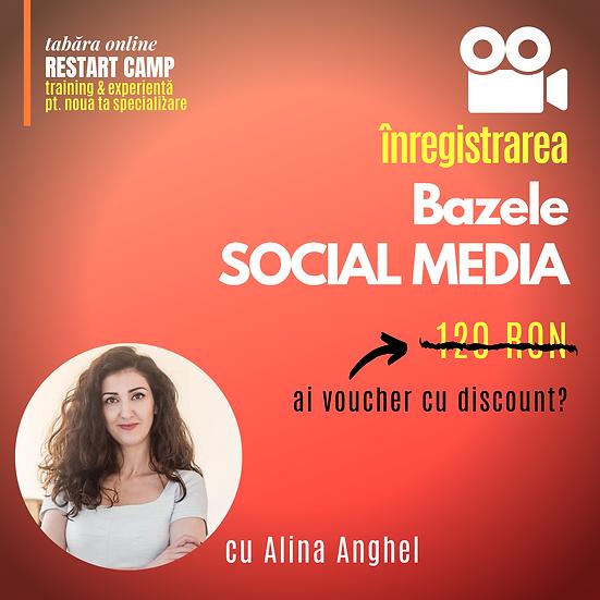 Inregistrarea video a cursului Bazele SOCIAL MEDIA