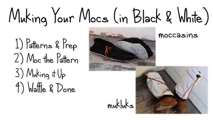How to Muk Your Mocs: Pattern + Overview