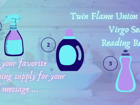 Twin Flame Union Virgo Season Vibe Reading 💓 Pick A Cleaning Supply For Your Oracle Card Message