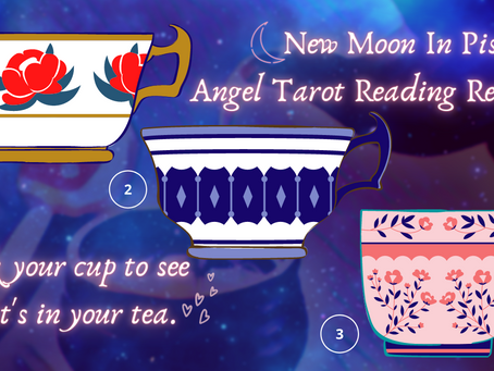 🔮Twin Flame New Moon Romance & Tea: Pick Your Tea Cup 💞 Angel Tarot Reading Reveal