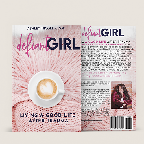 Defiant Girl: Living a Good Life After Trauma