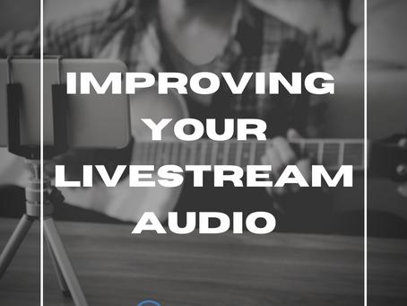 Improving Your Livestream Audio