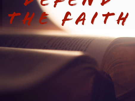 Defend The Faith.
