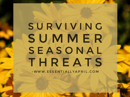 Surviving Summer Seasonal Threats