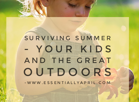 Surviving Summer – Your Kids and the Great Outdoors