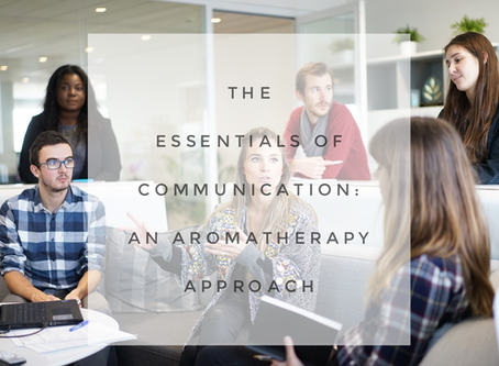 The Essentials of Communication: An Aromatherapy Approach