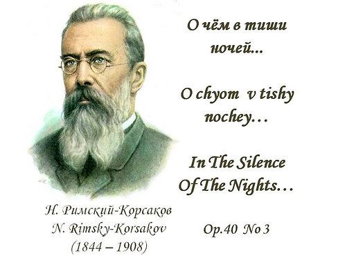 "N.Rimsky-Korsakov ""In The Silence  Of The Nights"" Op.40 N3 - FULL PACK"