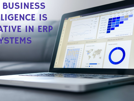 WHY BUSINESS INTELLIGENCE IS IMPERATIVE IN ERP SYSTEMS