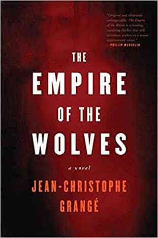 The Empire of the Wolves by Jean-Christophe Grange