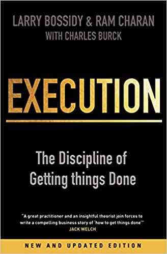 The Discipline of Getting things Done by Larry Bossidy and Ram Charan