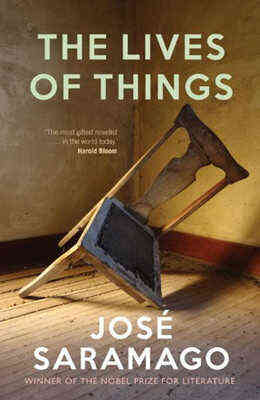 The Lives of Things by Jose Saramago