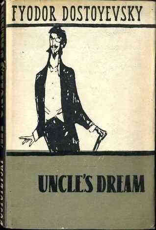 Uncle's Dream by Dostoevsky