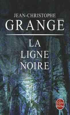 La Ligne Noire by Jean-Christophe Grange