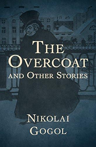 The Overcoat by Nikolai Gogol