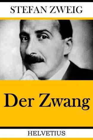 Der Zwang by Stefan Zweig
