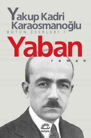 Yaban by Yakup Kadri Karaosmanoğlu
