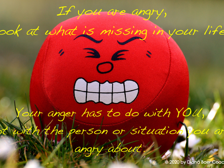 Your anger is all about YOU!