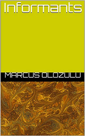 Informants by Marcus Olozulu - Cover Image (Kindle)