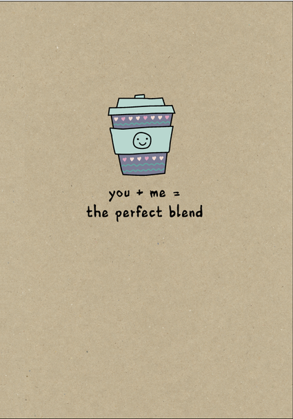you + me = the perfect blend