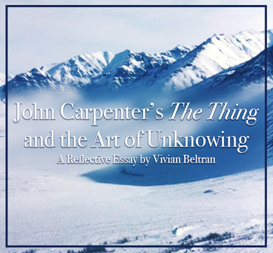 John Carpenter's The Thing and the Art of Unknowing