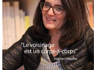 """Entretien avec Hélène L'Heuillet - """"Le voisinage est un corps-à-corps"""""""