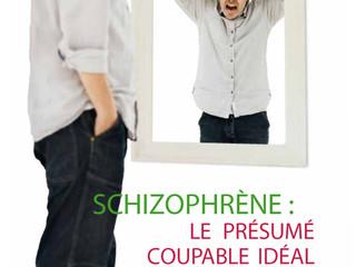 Psychiatrie - Schizophrène : Le présumé coupable idéal
