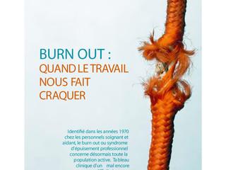 Dossier : Burn Out - Quand le travail nous fait craquer