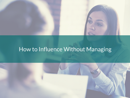 How to Influence Without Managing