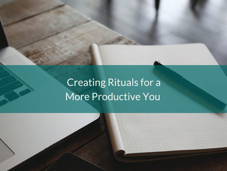 Creating Rituals for a More Productive You