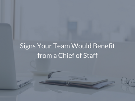 Signs Your Team Would Benefit from a Chief of Staff