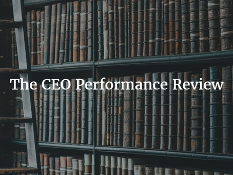 CEOs: How to Get the Most from Your Performance Review