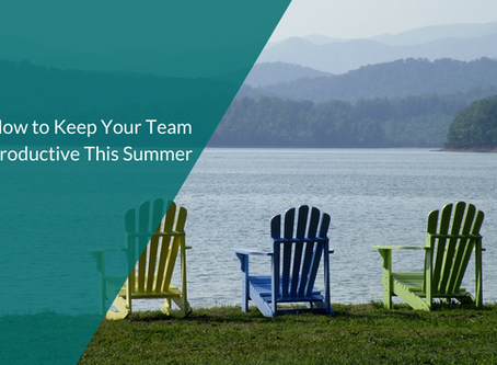 How to Keep Your Team Productive This Summer