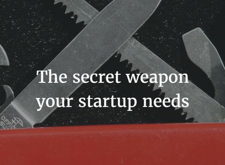 The secret weapon your startup needs