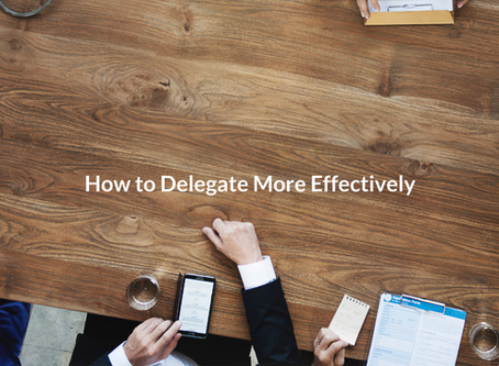 How to Delegate More Effectively