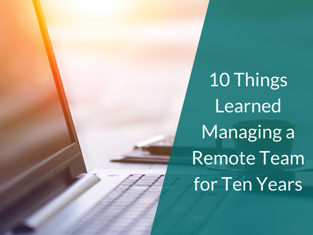 10 Things Learned Managing a Remote Team for Ten Years