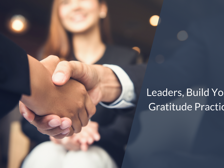 Leaders, Build Your Gratitude Practice