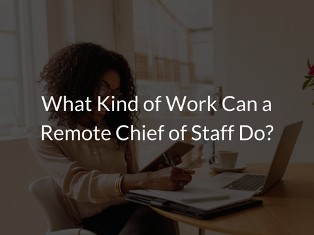 What Kind of Work Can a Remote Chief of Staff Do?