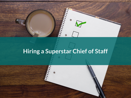 Hiring a Superstar Chief of Staff