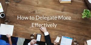vchief-how-to-delegate-more-effectively
