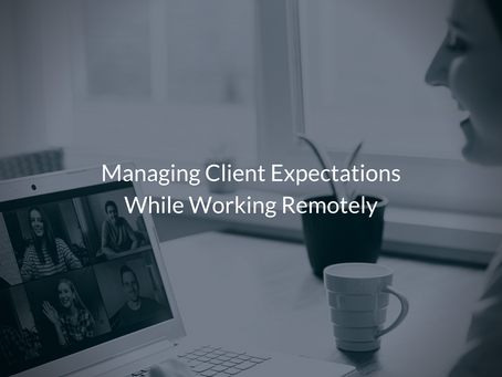 Managing Client Expectations While Working Remotely