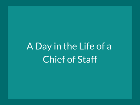 A Day in the Life of a Chief of Staff