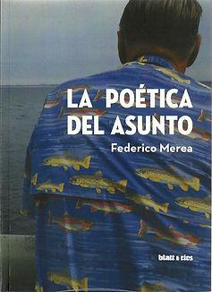 la_poética_del_asunto_cuentos_federico_merea_editorial_blatt_y_ríos_buenos_aires_2014