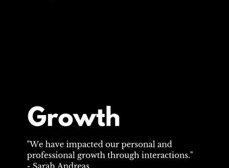 We have impacted our personal and professional growth through interactions.