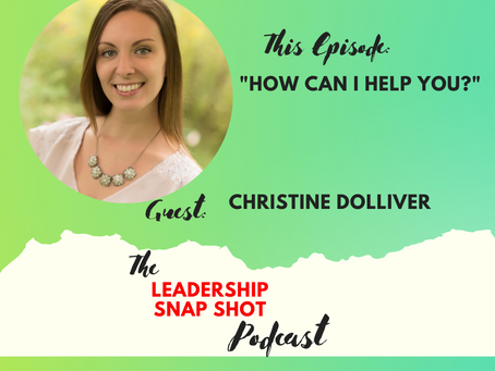 """Episode 48: Leadership comes from """"How can I help you?"""""""