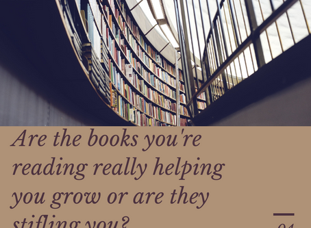 Are the books you're reading really helping you grow or are they stifling you?
