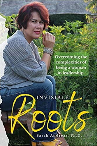 Invisible Roots: Overcoming the complexities of being a woman in leadership.
