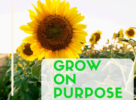 Growing on Purpose.
