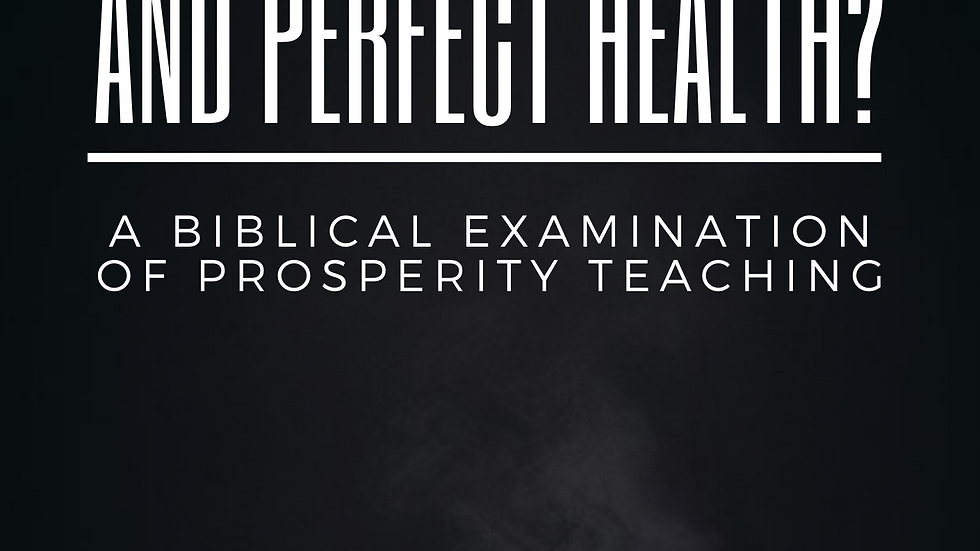 Material Prosperity and Perfect Health?